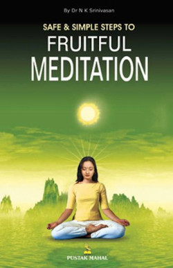 Safe and Simple Steps to Fruitful Meditation
