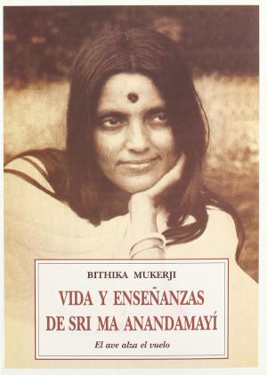 Vida y enseñanzas de Sri Ma Anandamayí